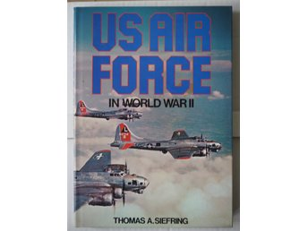 The History of the U. S..Air Force  in world war ll