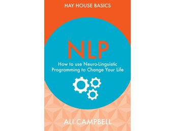 NLP - how to use neuro-linguistic programming to change  9781781803530