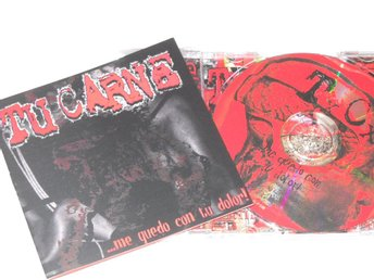 TU CARNE - ...ME QUEDO CON TU DOLOR! (CD) MEXICAN POWER VIOLENCE