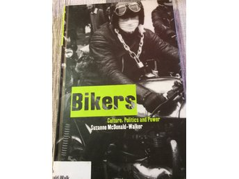 Bikers, Culture, Politics and Power