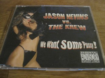 JASON NEVINS VS. THE KREW - WE WANT SOME PUSSY!, CD SINGEL