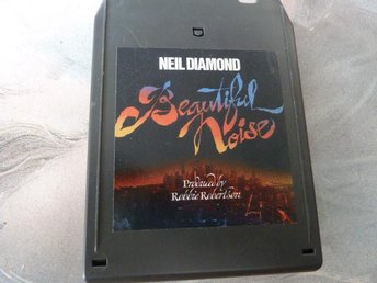NEIL DIAMOND, BEAUTIFUL NOISE,  KASSETTBAND, 8-TRACK