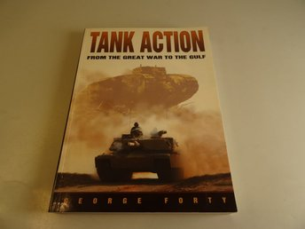 Tank action - From the great war to the Gulf