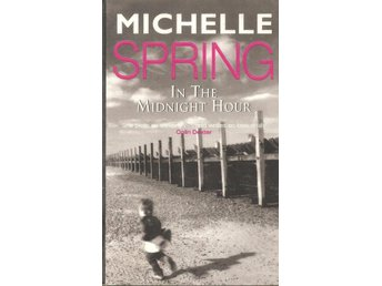 Michelle Spring: In the midnight hour.