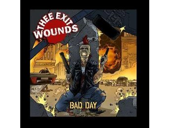Thee Exit Wounds - Bad Day - CD NY - FRI FRAKT