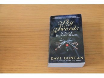 Dave Duncan - Sky of Swords  A Taleof the King's Blades