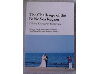 The challenge of the Baltic sea region – culture, ecosystems, democracy