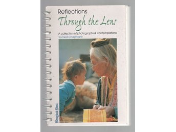 Reflections through the lens: A collection of photographs & contemplations