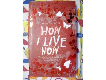 HOW TO LIVE NOW Meg Rosoff 2004