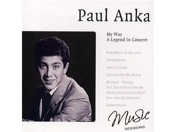 Anka Paul: My way/A legend in concert (CD)