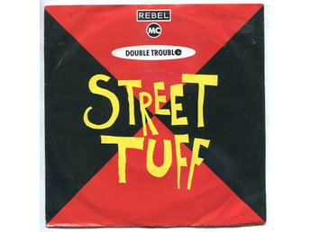 "Rebel MC and double trouble -Street tuff (2 vers) 7"" 1989"