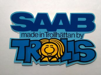 Saab dekal. Saab made in Trollhättan by Trolls