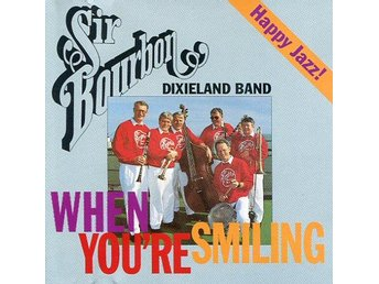 Sir Bourbon Dixieland Band -When youre smiling CD Kungsbacka - Motala - Sir Bourbon Dixieland Band -When youre smiling CD Kungsbacka - Motala