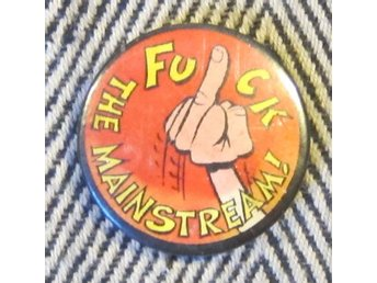 Fuck the Mainstream! Pins Nålar