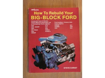 How to Rebuild Your BIG - BLOCK FORD by Steve Christ