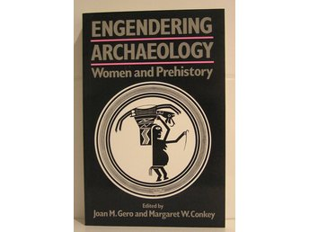Gero, M. Joan: Engendering archaeology  Women and Prehistory