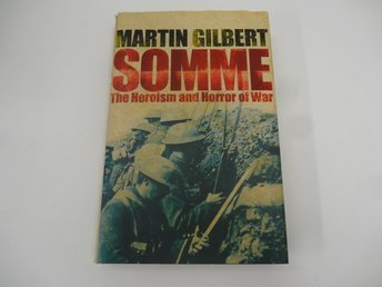 Somme - the heroism and horror of war