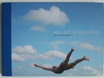 MALMÖ AIRBORNE, 2500 FEET ABOVE GROUND, 2006