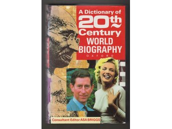 A Dictionary of Twentieth Century World Biography.