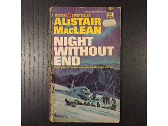 Alistair MacLean - Night without end - 1a pocketupplaga USA - Fawcett 1960
