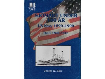 Sjömakt under 100 år, US Navy 1890-1990, George W Baer