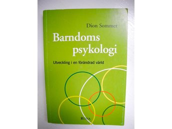 BARNDOMSPSYKOLOGI Utveckling i en förändrad värld Dion Sommer 2002 - älmeboda - BARNDOMSPSYKOLOGI Utveckling i en förändrad värld Dion Sommer 2002 - älmeboda