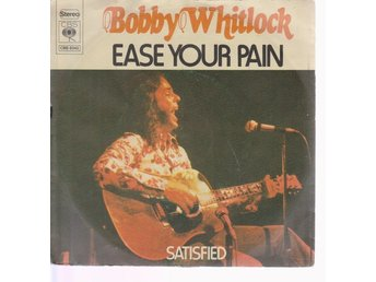 Bobby Whitlock: Ease Your Pain / Satisfied