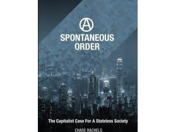 Spontaneous order, the capitalist case for a stateless society