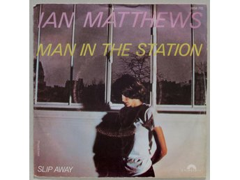 """IAN MATTHEWS 'Man In The Station' 1978 French 7"""" - Bröndby - IAN MATTHEWS 'Man In The Station' 1978 French 7"""" - Bröndby"""