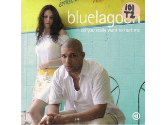 Bluelagoon-Do you really want to hurt me (2 vers.) / CDs
