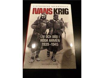 Ivans Krig - Röda Armén 1939-45 - 528 sidor! - FRAKTFRITT! - Lund - Ivans Krig - Röda Armén 1939-45 - 528 sidor! - FRAKTFRITT! - Lund