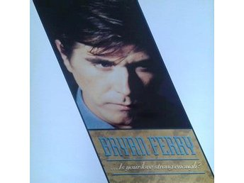 Bryan Ferry  titel*  ...Is Your Love Strong Enough?* 12