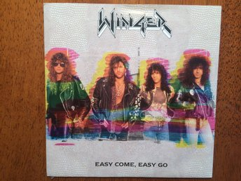 "Winger ""Easy come, easy go"""