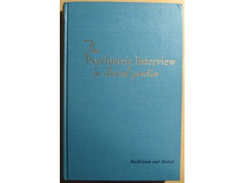 The Psychiatric Interview in Clinical Practice- R. A. MacKinnon, R. Michels