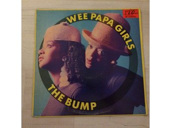 "WEE PAPA GIRLS -THE BUMP. (12"")"