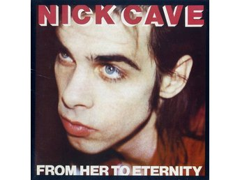 Nick Cave Featuring The Bad Seeds -From Her To Eternity