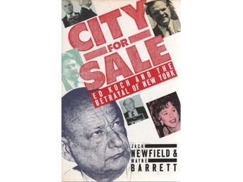 City for Sale - Ed Koch and the Betrayal of New York