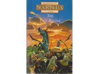 C.S. Lewis: The Last Battle - Narnia 7