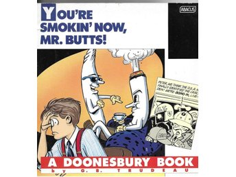 You're Smokin' Now, Mr. Butts Doonesbury book G B Trudeau 1991 96 sid bra skick