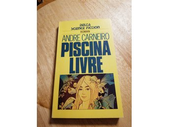 Piscina Livre - Andre Carneiro - Delta Science Fiction Roman Nr 119