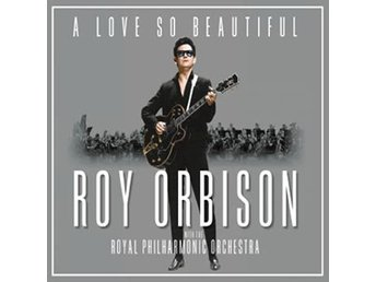 Orbison Roy / R.P.O.: A love so beautiful 2017 (CD)