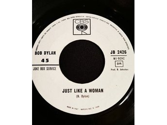 Bob Dylan, vinylsingel, Just Like A Woman/I Want You