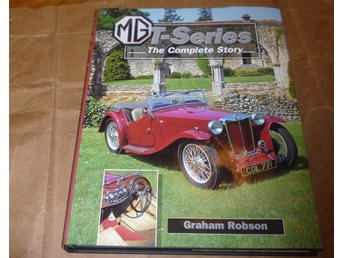 MG T-Series - The COMPLETE STORY - GRAHAM ROBSON