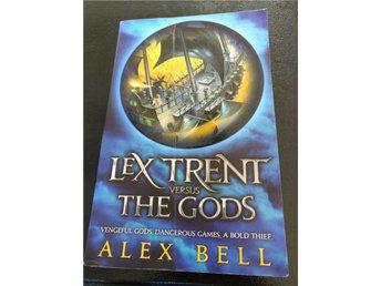 Alex Bell - Lex Trent versus the Gods, engelsk text - Svedala - Alex Bell - Lex Trent versus the Gods, engelsk text - Svedala