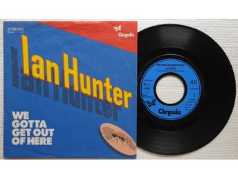 """IAN HUNTER 'We Gotta Get Out Of Here' 1980 German 7"""" - Bröndby - IAN HUNTER 'We Gotta Get Out Of Here' 1980 German 7"""" - Bröndby"""