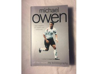 Michael Owen: Off The Record My Autobiograpy