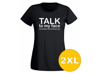 T-shirt Talk To My Face Svart Dam tshirt XXL