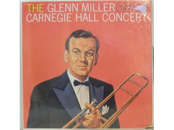 The Glenn Miller Carnegie Hall Concert / USA pressad LP