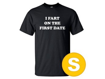 T-shirt I Fart On The First Date Svart herr tshirt S