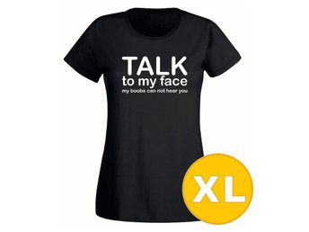 T-shirt Talk To My Face Svart Dam tshirt XL